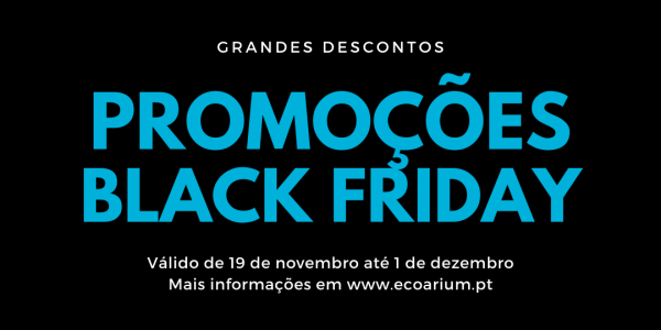 Black Friday na Ecoarium